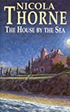 The House by the Sea, Nicola Thorne, 0727860232