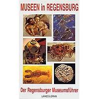 Museen in Regensburg: Der Regensburger Museumsführer