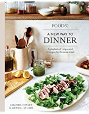 Food52 A New Way to Dinner: A Playbook of Recipes and Strategies for the Week Ahead [A Cookbook]
