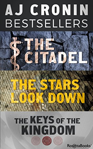 A.J. Cronin Bestsellers: The Citadel, The Stars Look Down, and The Keys of the Kingdom cover