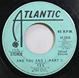 YES 45 RPM AND YOU AND I (PART 1) / AND YOU AND I (PART 1)