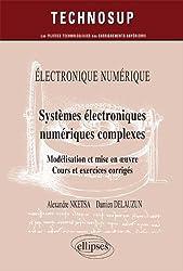 Systèmes Electroniques Numériques Complexes Modélisation & Mise en Oeuvre Cours & Exercices Corrigés Niveau C