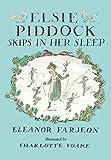 img - for Elsie Piddock Skips in Her Sleep book / textbook / text book