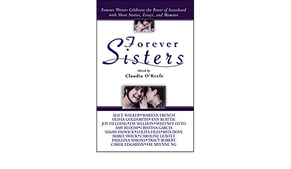 Amazon.com: Forever Sisters: Famous Writers Celebrate the Power of ...
