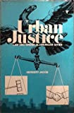 Urban Justice; Law and Order in American Cities, Herbert Jacob, 013938944X