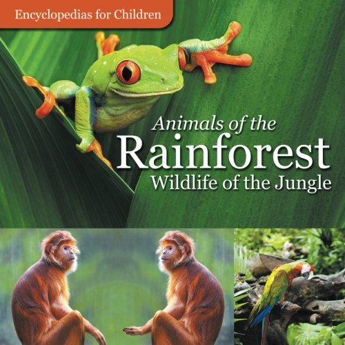 Pictures Rainforest Animal (Animals of the Rainforest |  Wildlife of the Jungle  | Encyclopedias for Children)