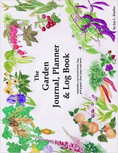 the garden journal planner and log book repeat successes learn from mistakes with complete personal garden records 28 adaptable year round forms