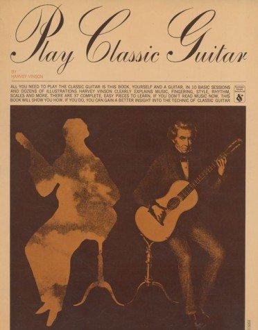 Play Classic Guitar, Vinson, Harvey
