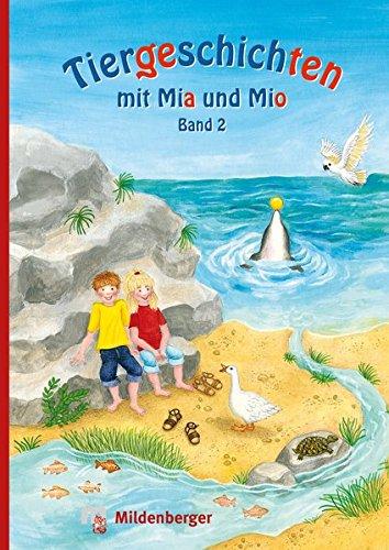 Tiergeschichten mit Mia und Mio – Band 2: Überarbeitete Ausgabe, gestalterisch an die Neuausgabe der Silbenfibel® angepasst. Inhaltlich identisch mit der Erstausgabe.
