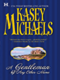 A Gentleman By Any Other Name (USA Today Bestselling Author)