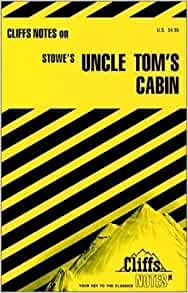 Notes on stowe 39 s uncle tom 39 s cabin cliffs notes for Uncle tom s cabin first edition value