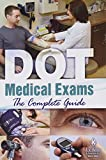 J.J. Keller 28763 DOT Medical Exams The Complete Guide