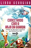 img - for Conectando Com O Anjo Da Guarda (Em Portuguese do Brasil) book / textbook / text book