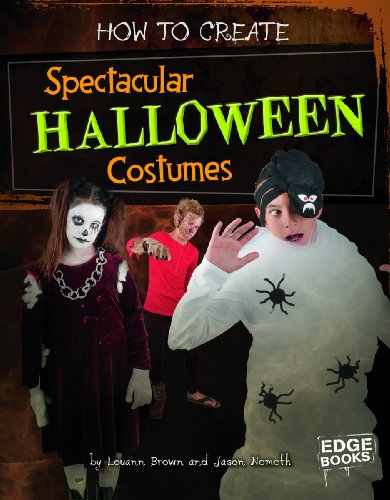 How to Create Spectacular Halloween Costumes (Halloween Extreme)