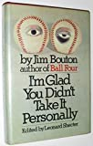 img - for I'm Glad You Didn't Take It Personally. by Jim Bouton (1971-01-01) book / textbook / text book