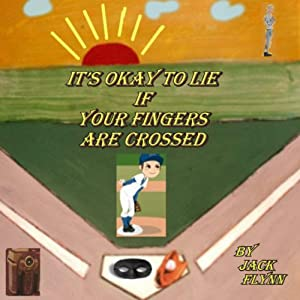 It's Okay to Lie: If Your Fingers Are Crossed Audiobook