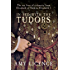 In Bed with the Tudors: The Sex Lives of a Dynasty from Elizabeth of York to Elizabeth I