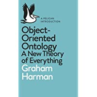 A Pelican Book: Object-Oriented Ontology (Pelican Books)