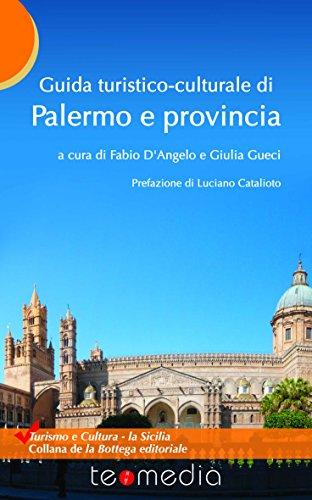 Guida turistico-culturale di Palermo e provincia (Italian Edition)