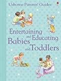 Entertaining and Educating Babies and Toddlers: For tablet devices (Usborne Parents' Guides)