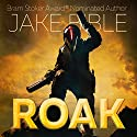 Roak: Galactic Bounty Hunter Audiobook by Jake Bible Narrated by Andrew B. Wehrlen