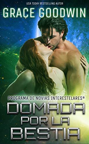 Domada por la bestia (Programa de Novias Interestelares® nº 7) (Spanish Edition)