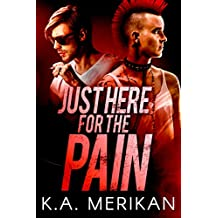 Just Here for the Pain (gay rocker BDSM romance) (The Underdogs Book 2) (English Edition)