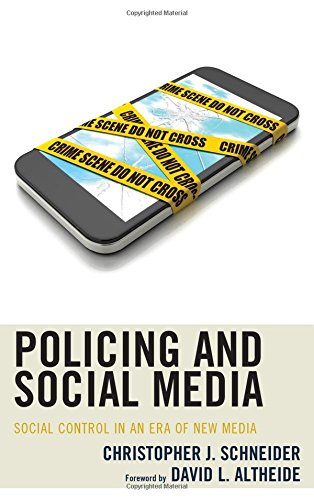 Policing and Social Media: Social Control in an Era of New Media