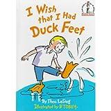 i wish i had duck feet - I Wish That I Had Duck Feet (Beginner Books)