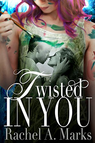 Twisted In You (a Twisted Romance Book 1)