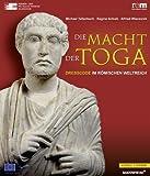 Die Macht der Toga : DressCode Im Romischen Weltreich, Schulz, Regine and Tellenbach, Michael, 3795425905