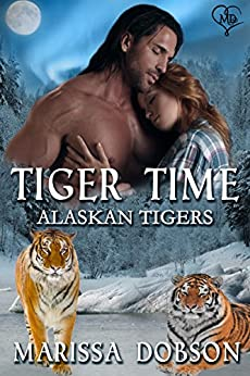 Tiger Time (Alaskan Tigers Book 1) by [Dobson, Marissa]