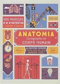 Anatomia: cartographie du corps humain par Jack Guichard