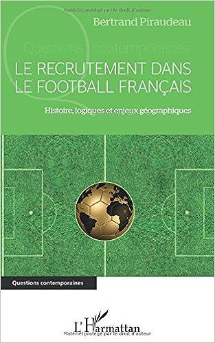 Livres gratuits en ligne Le recrutement dans le football  français epub, pdf