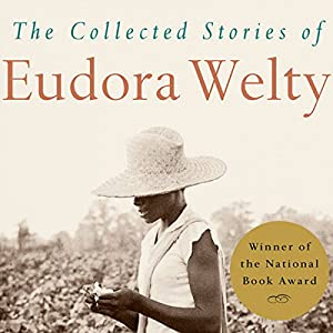 The Collected Stories of Eudora Welty Audiobook