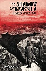 The Shadow of Dracula; Harker's Inheritance