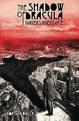 The Shadow of Dracula; Harker's Inheritance