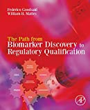 The Path from Biomarker Discovery to Regulatory Qualification, , 0123914965