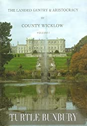 The Landed Gentry & Aristocracy of County Wicklow (Vol. 1)