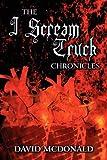 The I Scream Truck Chronicles, David McDonald, 1462600492