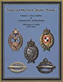 Imperial German Flight Badges (Imperial German Flight Badges, Volume I - Army Aviation & Commemorative Airship Badges) Hardcover - Color, 2011