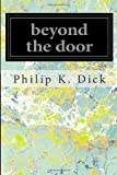 Beyond the Door, Philip K. Dick, 1497351170