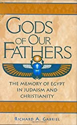 Gods of Our Fathers: The Memory of Egypt in Judaism and Christianity