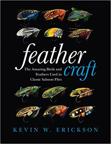 Feather Craft: The Amazing Birds and Feathers Used in Classic Salmon Fly Tying