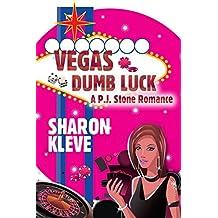 Vegas Dumb Luck: A P. J. Stone Romance