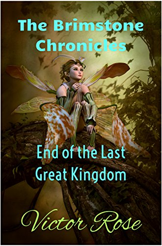 End of the Last Great Kingdom (The Brimstone Chronicles Book 1) by [Rose, Victor]