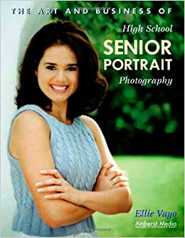 The Art And Business Of High School Senior Portrait