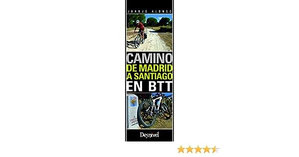 Camino de Madrid a Santiago en BTT Guias Cicloturistas: Amazon.es: Alonso Checa, Juan José: Libros