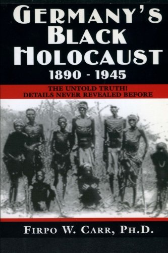 Germanys Black Holocaust  1890 1945  Details Never Before Revealed