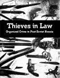 Book cover image for Thieves in Law: Organized Crime in Post-Soviet Russia